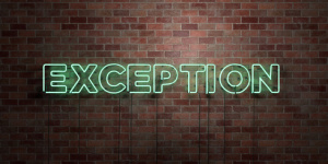 EXCEPTION - fluorescent Neon tube Sign on brickwork